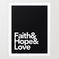 Faith & Hope &  Love Helvetica Art Print