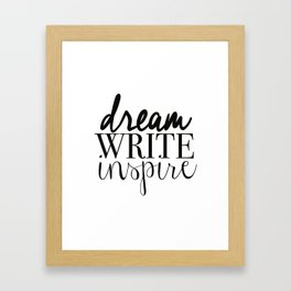 Dream. Write. Inspire. Framed Art Print