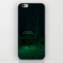 You Were Never Enough iPhone Skin