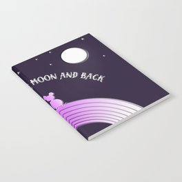 Love You To The Moon and Back Notebook