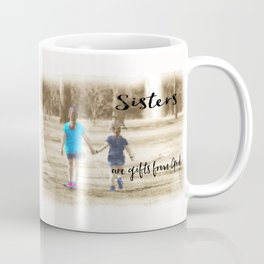 Sister's Are Gifts from God Coffee Mug