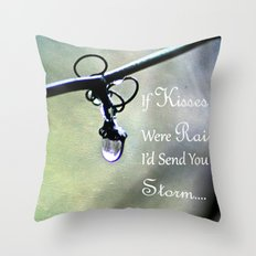 If Kisses Were Raindrops... Throw Pillow