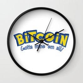 Bitcoin: Gotta mine 'em all! Wall Clock