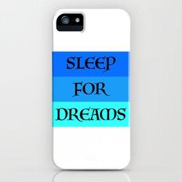 SLEEP FOR DREAMS iPhone Case