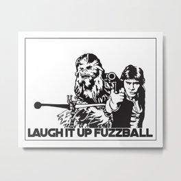 LAUGH IT UP FUZZBALL Metal Print