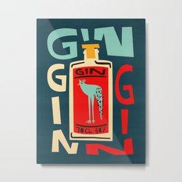 Gin Gin Gin Metal Print