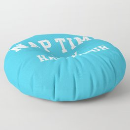 Nap Time Happy Hour Funny Quote Floor Pillow