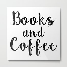 Books and Coffee Metal Print