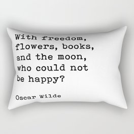 With Freedom Flowers Books And The Moon, Oscar Wilde Quote Rectangular Pillow