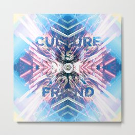 Culture is NOT Your Friend Metal Print