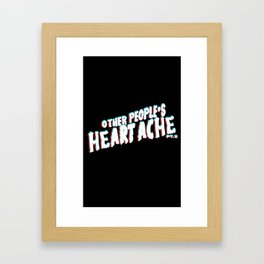 Other People's Heartache- 3D Framed Art Print