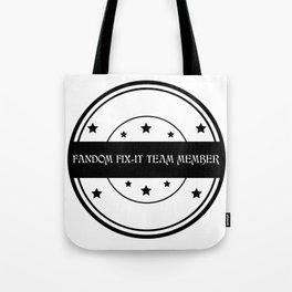 Fandom Fix-It Team Member Tote Bag