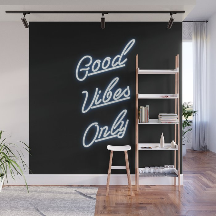 Good Vibes Only Neon Sign Print Wall Mural by theaestate Society6