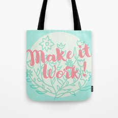 Make it Work 2 Tote Bag