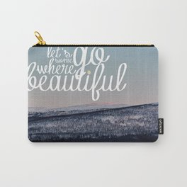 Let's Go Somewhere Beautiful Carry-All Pouch