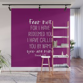 Isaiah 43:1 Fear Not I Have Redeemed You Wall Mural