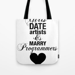 Girls Date Artists & Marry Programmers Typography Poster Tote Bag
