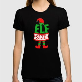 Elf Size Cute Elf Christmas Elves T-shirt