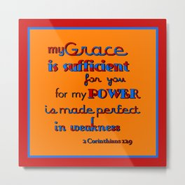 My Grace is Sufficient  (2) Metal Print