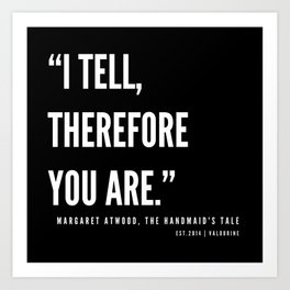 53     The Handmaid's Tale Quote Series    190610 Art Print