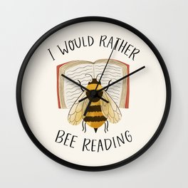 I Would Rather Bee Reading Wall Clock
