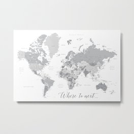 Where to next world map with cities in grayscale Metal Print