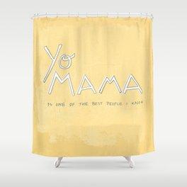 Yo Mama Is Tha Best / Yellow Shower Curtain