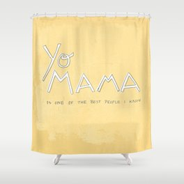 Yo Mama Is Tha Best / Yellow Shower Curtain
