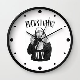 Fucks I Give, Nun, Funny, Quote Wall Clock