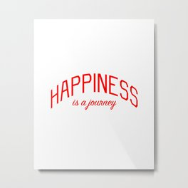 Happiness is a Journey - Mindfulness and Positivity Metal Print