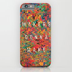 Makers Gonna Make Slim Case iPhone 6s