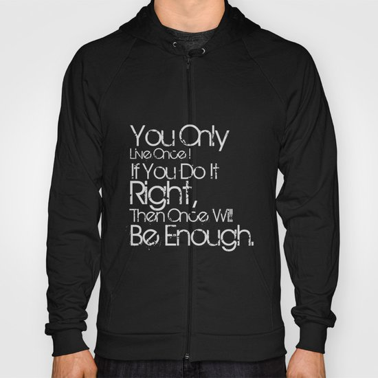 You Only Live Once. Hoody
