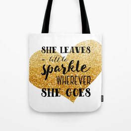 She Leaves a Little Sparkle Wherever She Goes Tote Bag