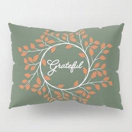 Grateful Pillow Sham