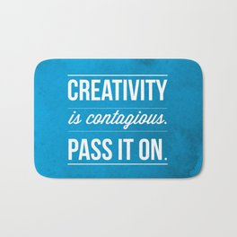 Creativity is contagious, Pass it on! Bath Mat