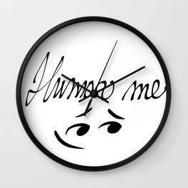 Humor me Wall Clock
