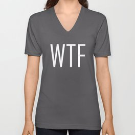 WTF Bold - Fun With Text Acronyms - Sarcastic Gifts Unisex V-Neck
