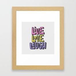 Live. Love. Laugh Framed Art Print