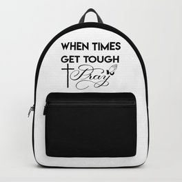 When Times Get Tough PRAY 1 Backpack