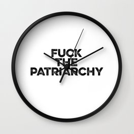 Fuck The Patriarchy Wall Clock