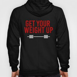 Get your Weight up Hoody