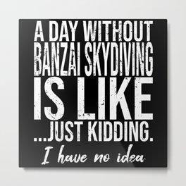 Banzai Skydiving funny gift idea Metal Print
