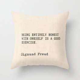"""Quote Sigmund Freud """"Being entirely honest with oneself is a good exercise."""" Throw Pillow"""