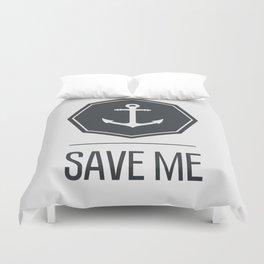 Save me Duvet Cover