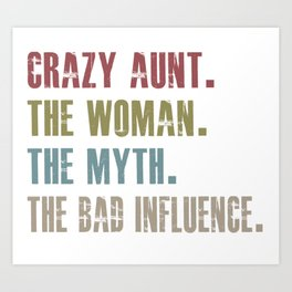 aunt the woman the myth the bad influence Art Print