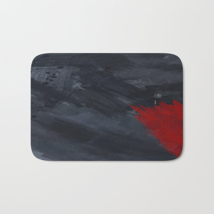 quote: find A beautiful place and get lost Bath Mat