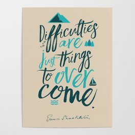 Shackleton quote on difficulties, illustration, interior design, wall decoration, positive vibes Poster