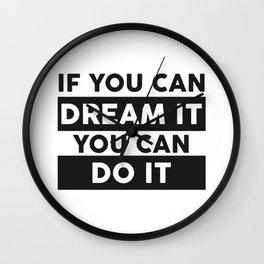DREAM IT, DO IT Wall Clock