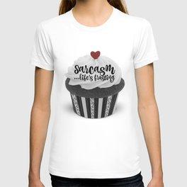 """Sarcasm...life's frosting"" T-shirt"