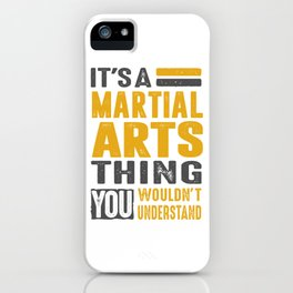 Martial Arts Thing iPhone Case